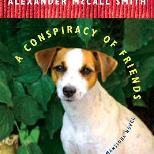 cover-alexander-mccall-smith-a-conspiracy-of-friends-book