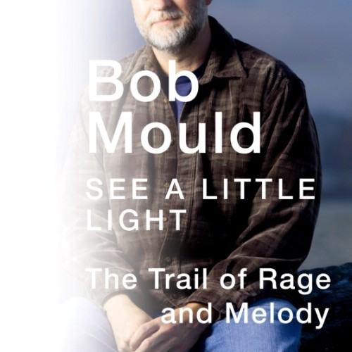cover-bob-mould-see-a-little-light-the-trail-of-rage-and-melody