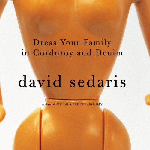 cover-david-sedaris-dress-your-family-in-corduroy-and-denim-book