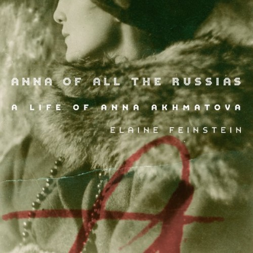 cover-elaine-feinstein-anna-of-all-the-russias-akhmatova-book
