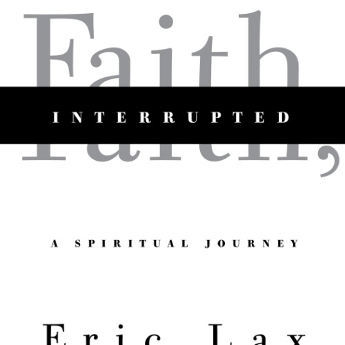 cover-eric-lax-faith-interrupted-a-spiritual-journey-book