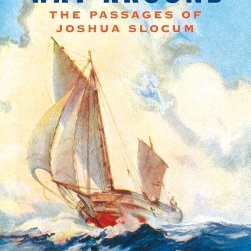 cover-geoffrey-wolff-the-hard-way-around-the-passages-of-joshua-slocum-book