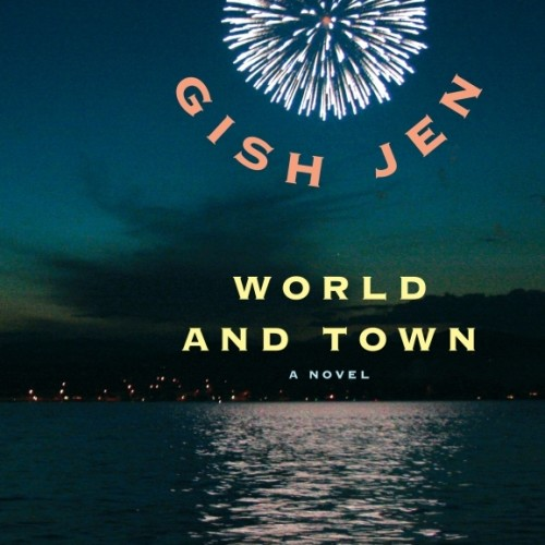 cover-gish-jen-world-and-town-a-novel-book