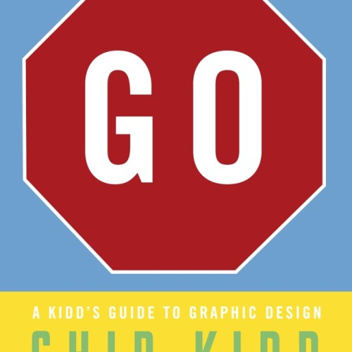 cover-go-a-kidds-guide-to-graphic-design-chip-kidd-book