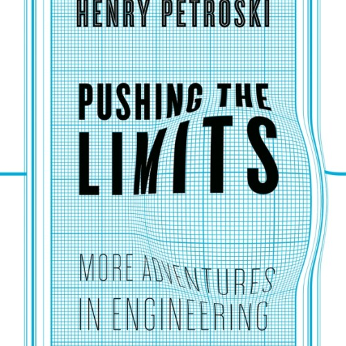 cover-henry-petroski-pushing-the-limits-engineering-book