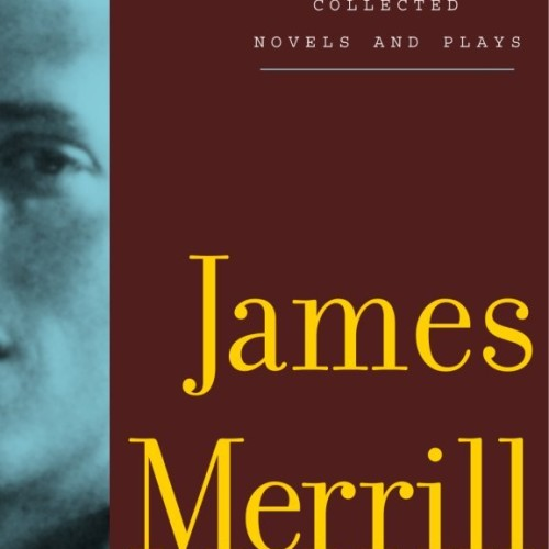 cover-james-merrill-collected-novels-and-plays-book