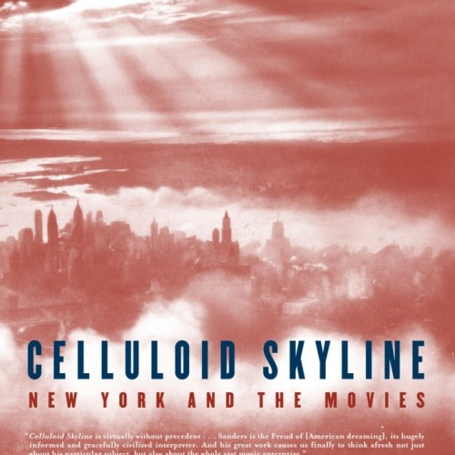 cover-james-sanders-celluliod-skyline-new-york-and-the-movies-book