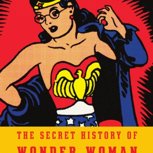 cover-jill-lepore-the-secret-history-of-wonder-woman-chip-kidd-book