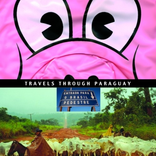 cover-john-gimlette-at-the-tomb-of-the-inflatable-pig-travels-through-paraguay-book