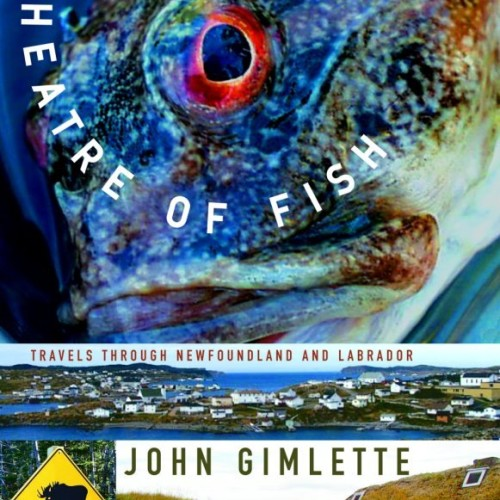 cover-john-gimlette-theatre-of-fish-newfoundland-book