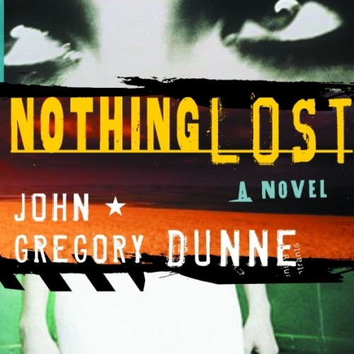 cover-john-gregory-dunne-nothing-lost-novel-book
