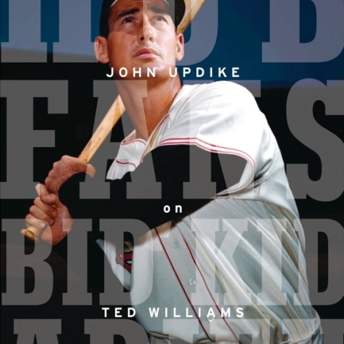cover-john-updike-on-ted-williams-hub-fans-bid-kid-adieu