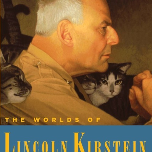 cover-martin-duberman-the-worlds-of-lincoln-kirstein-book