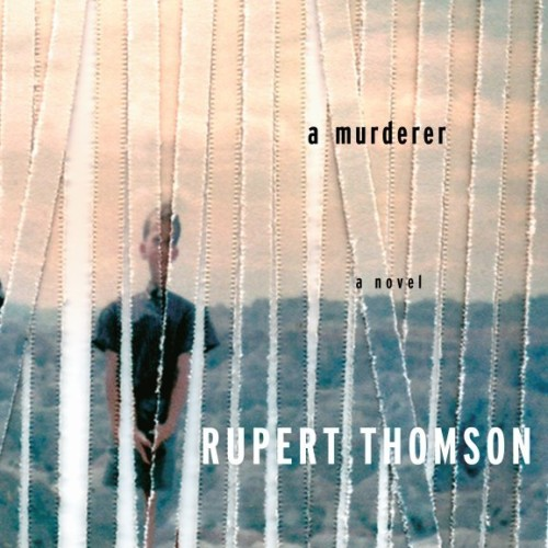 cover-rupert-thomson-death-of-a-murderer-novel-book