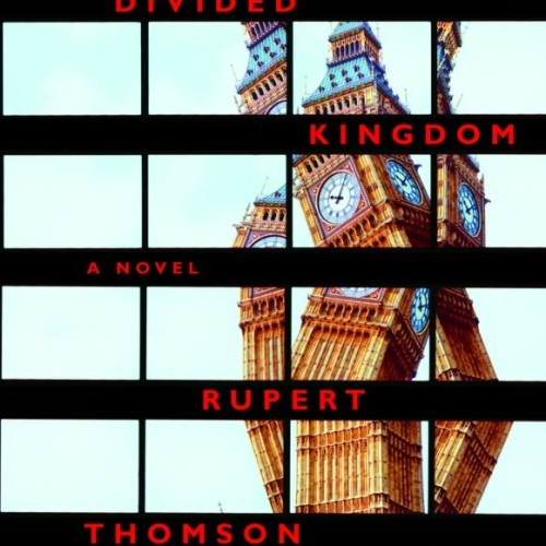 cover-rupert-thomson-divided-kingdom-a-novel-book