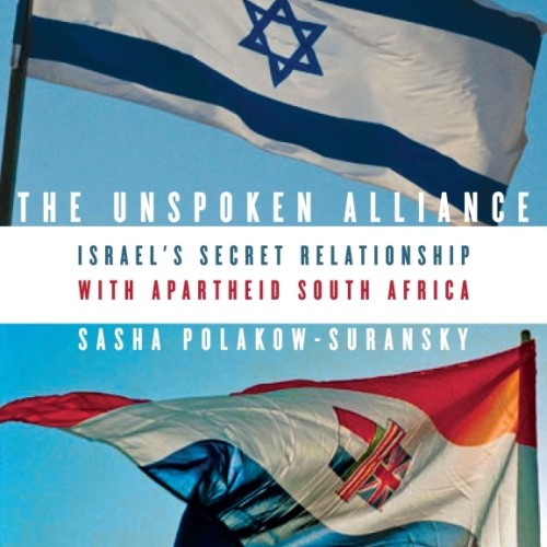 cover-sasha-polakow-suransky-the-unspoken-alliance-israel-apartheid-south-africa-book