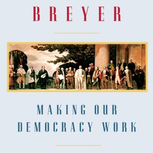 cover-stephen-breyer-making-our-democracy-work-a-judges-view-book