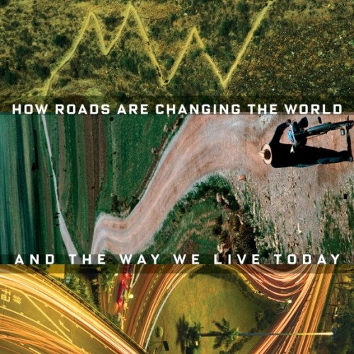 cover-ted-conover-the-routes-of-man-how-roads-are-changing-the-world-book