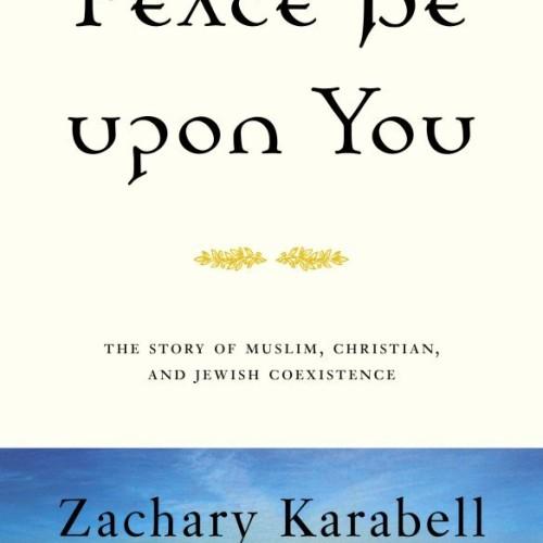 cover-zachary-karabell-peace-be-with-you-religion-book