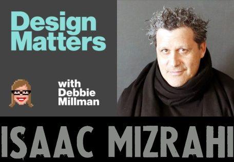 design-matters-with-debbie-millman-podcast-Isaac-Mizrahi