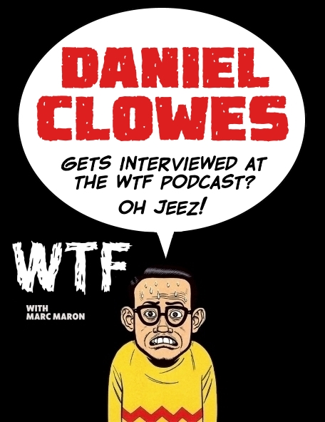wtf-marc-maron-podcast-daniel-clowes-graphic-novels-2