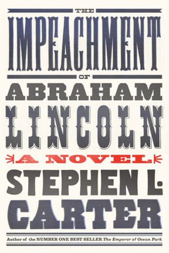 stephen-carter-the-impeachment-of-abraham-lincoln