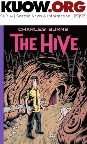 KUOW NPR Radio Charles Burns THE HIVE Graphic Novel Book Interview