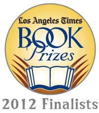 Los- Angeles Times 2012 Book Prizes Fnalists Lst
