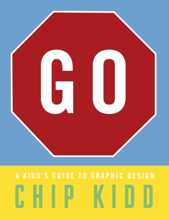 GO: A Guide To Graphic Design - New Chip Kidd Book