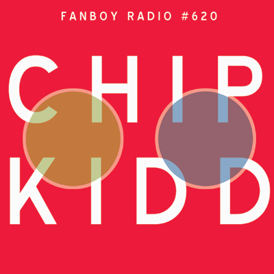 Chip Kidd Interview FANBOY RADIO Podcast
