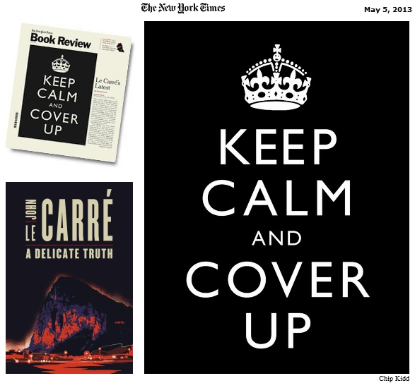 John Le Carre A Delicate Truth new York Times Book Review Chip Kidd