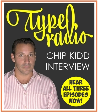 Type Radio Typeradio CHIP KIDD Design Podcast Interview