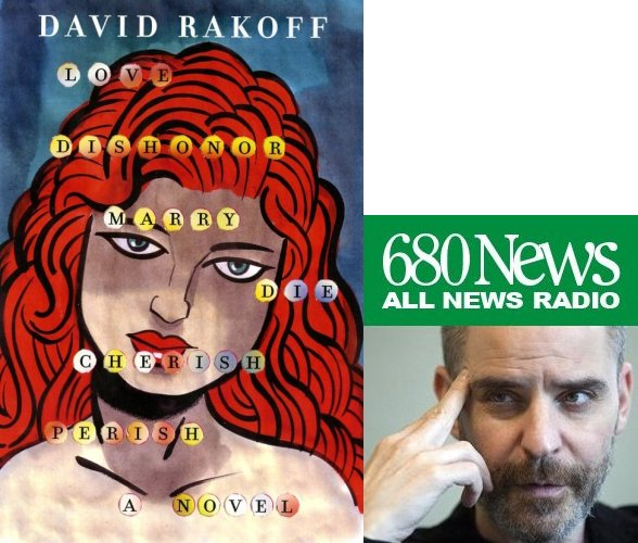 680 News - David Rakoff's Love Dishonor Marry Die Cherish Perish a Novel Book