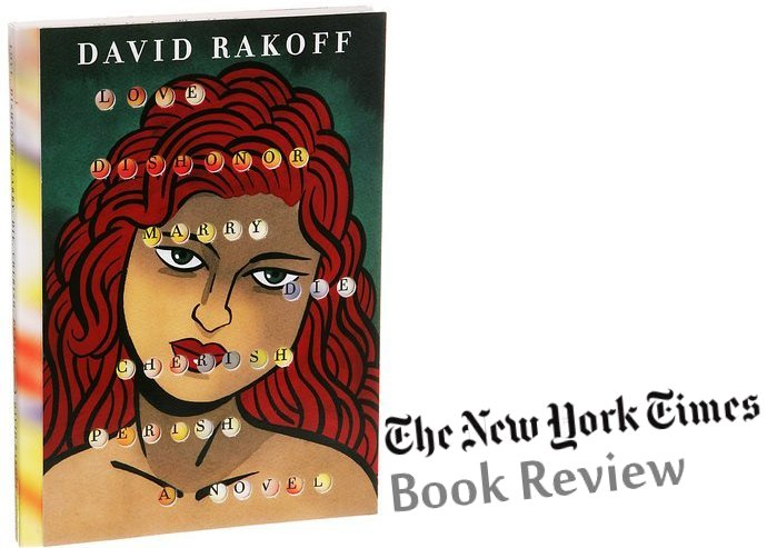 New York Times Book Review - David Rakoff Love, Dishonor, Marry, Die, Cherish, Perish