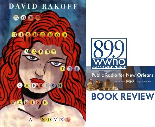 David Rakoff Love, Dishonor, Marry, Die, Cherish, Perish: A Novel