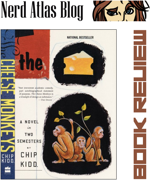 The Cheese Monkeys by Chip Kidd - BOOK REVIEW