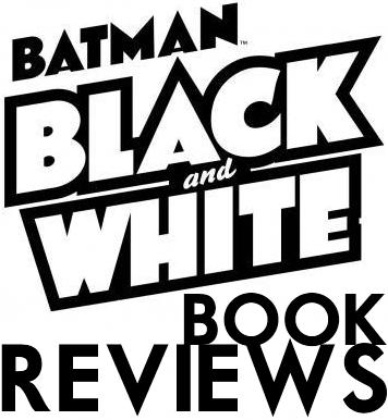 BATMAN BLACK AND WHITE #1 DC Comics Book Reviews