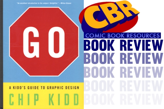 CBR Chip Kidd GO A Kidd's Guide To Graphic Design Book Review