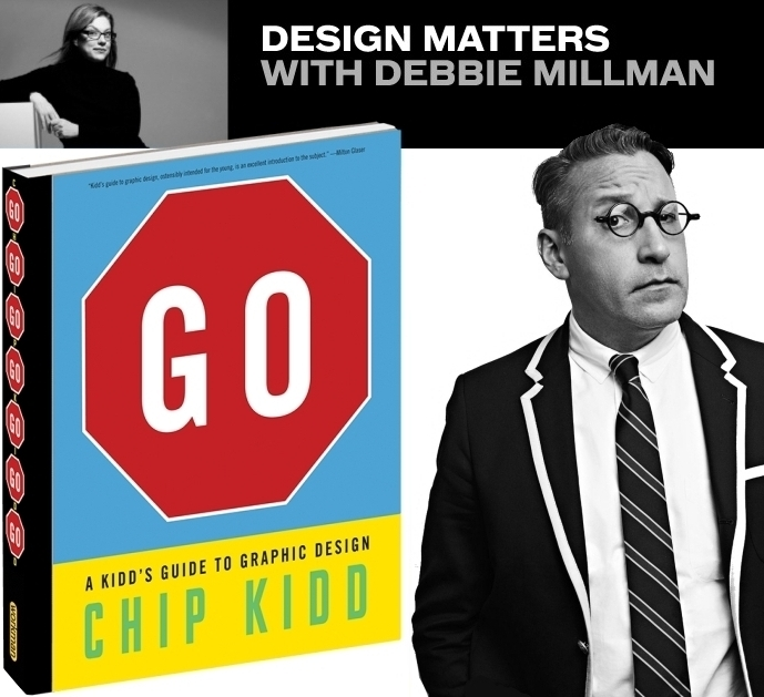 Design Matters with Debbie Millman Chip Kidd GO Graphic Design Book