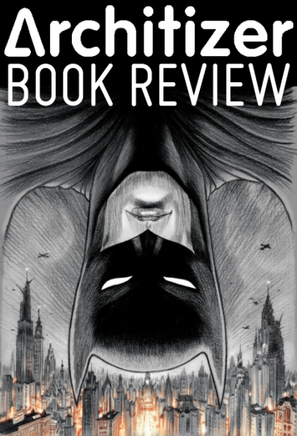Architizer Chip Kidd Batman Death By Design Book Review