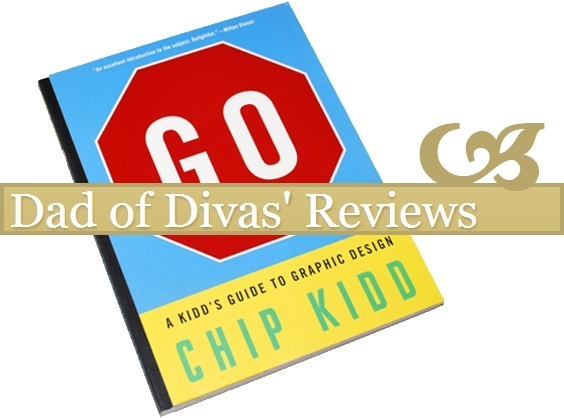 DAD OF DIVAS Chip Kidd GO A Kidd's Guide To Graphic Design Book Review