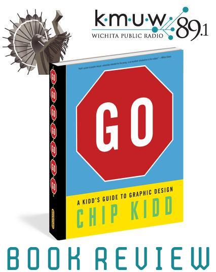 KMUW Chip Kidd GO, A Kidd's Guide To Graphic Design