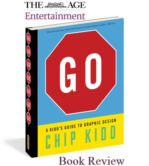 THE AGE - CHIP KIDD GO A Kidd's Guide to Graphic Design Book