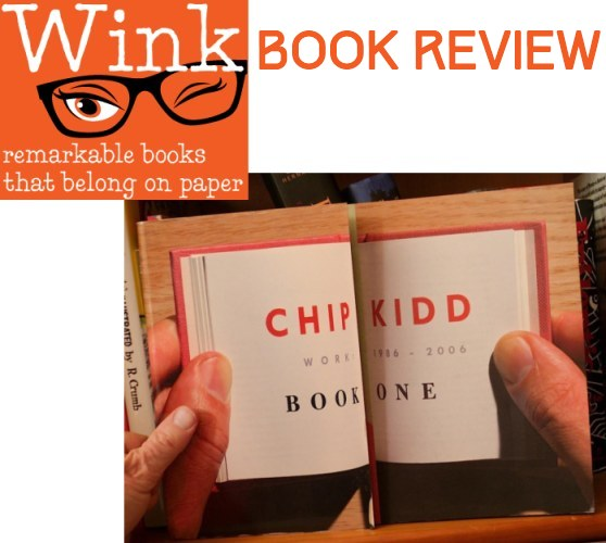 WINK Book Review Chip Kidd Works One